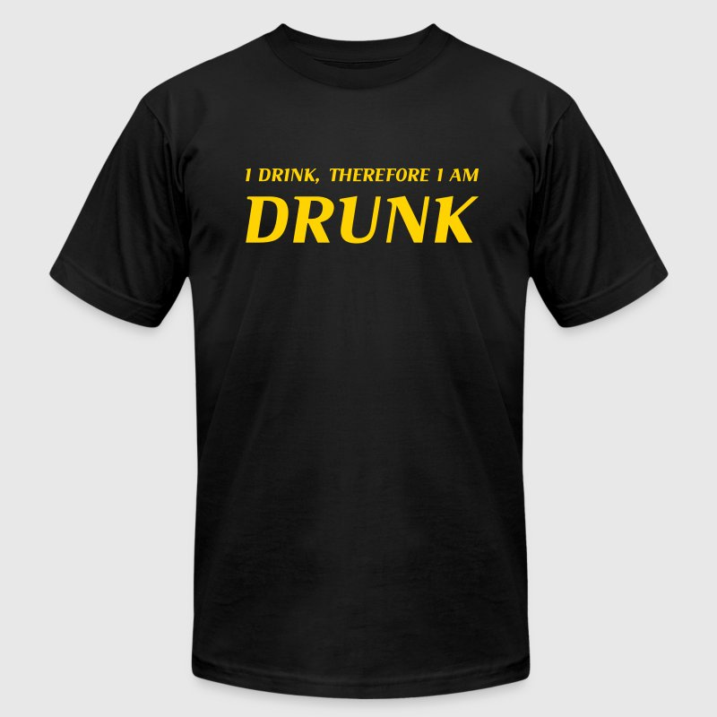 I drink, therefore I am drunk - Men's Fine Jersey T-Shirt