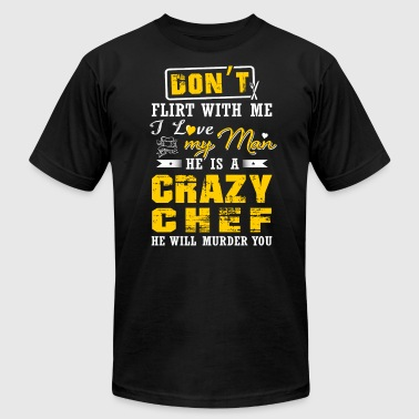 He is a crazy Chef T-Shirts - Men's Fine Jersey T-Shirt