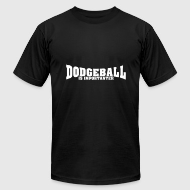 Dodgeball Funny Dodgeball is importanter funny - Men's Fine Jersey T-Shirt