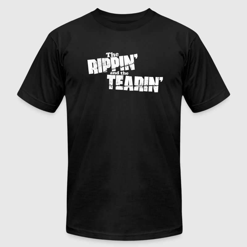 THE RIPPIN AND THE TEARIN - Men's Fine Jersey T-Shirt