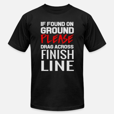 Found If Found on Ground Please Drag Across Finish Line - Men's Fine Jersey T-Shirt