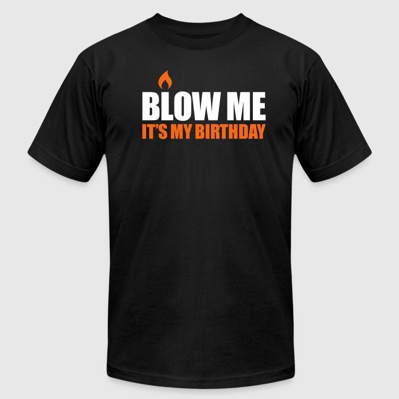 Blow me It's my birthday - Men's Fine Jersey T-Shirt