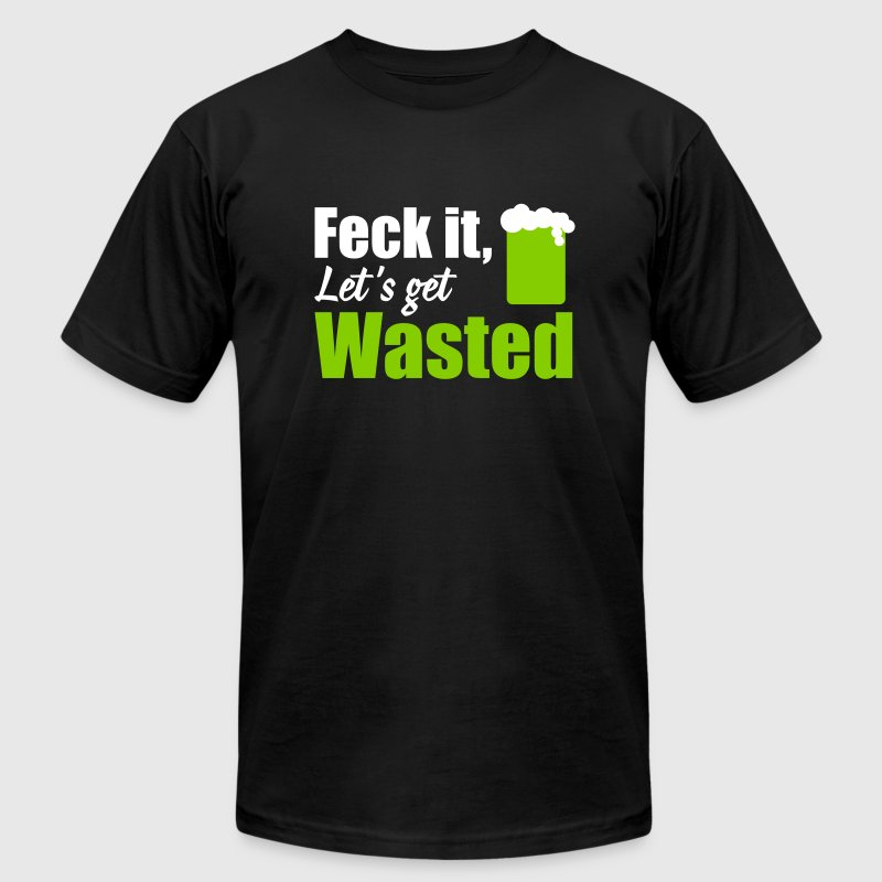 St. Patrick's Day: Feck it let's get wasted - Men's Fine Jersey T-Shirt