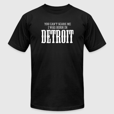Detroit Red Wings Funny Detroit - you can't scare me i was born in detro - Men's Fine Jersey T-Shirt