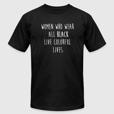 Hairdresser Women who wear all black live colo - Men's Fine Jersey T-Shirt