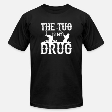 Drugs Fishing Fishing - The Tug Is My Drug T Shirt - Men's Fine Jersey T-Shirt