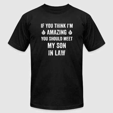 Son In Law - If You Think I'm Amazing You should - Men's Fine Jersey T-Shirt