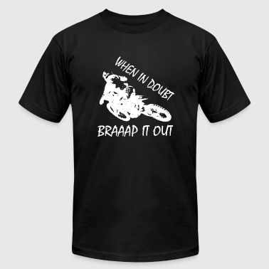 Dirtbike - When In Doubt, Braaap It Out - Men's Fine Jersey T-Shirt