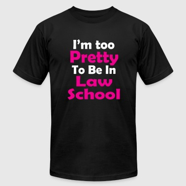 LAW SCHOOL - I'm Too Pretty To Be In LAW SCHOOL - Men's Fine Jersey T-Shirt