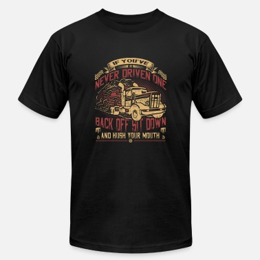 Truck Driver Trucker Truck - Back off sit down and hush your mouth - Men's Fine Jersey T-Shirt