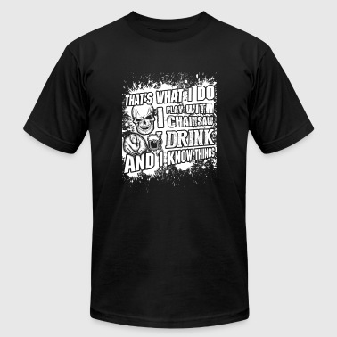 Logger - that's what i do i drink + play with ch - Men's Fine Jersey T-Shirt