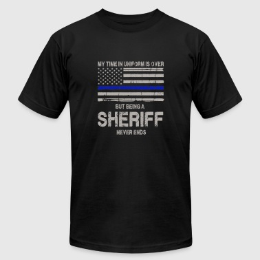 My Time In Uniform Is Over Sheriff never ends - My time in uniform is over - Men's Fine Jersey T-Shirt