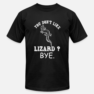 Jesus Lizard Lizard - You Don't Like Lizard? Bye - Men's Fine Jersey T-Shirt