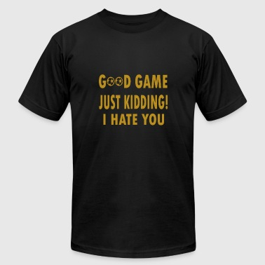 Good Kids good game just kidding - Men's Fine Jersey T-Shirt