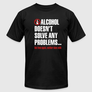 Alcohol doesn't solve any problems... But then again, neither does milk - Men's Fine Jersey T-Shirt