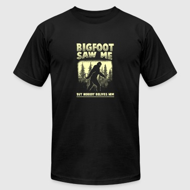 Birthday Gift For Him (Gift) Bigfoot Saw me but Nobody believes him - Men's Fine Jersey T-Shirt
