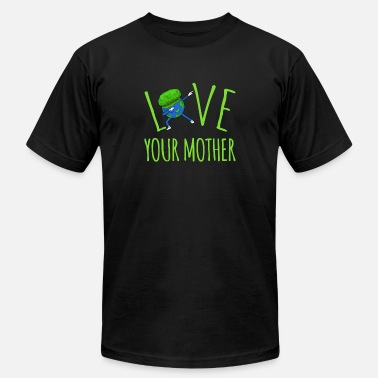 Love-your-mother-earth Love Your Mother - Earth Day - Men's Fine Jersey T-Shirt