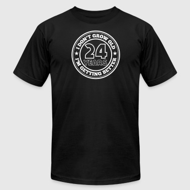 24 Year Old 24 years old i am getting better - Men's Fine Jersey T-Shirt