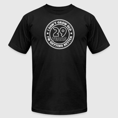29 Year Old 29 years old i am getting better - Men's Fine Jersey T-Shirt