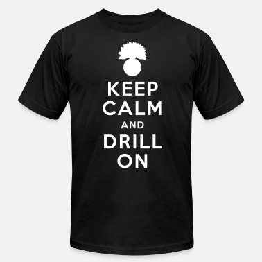 Grenadier Keep Calm and Drill On Fitted T-Shirt - Men's  Jersey T-Shirt