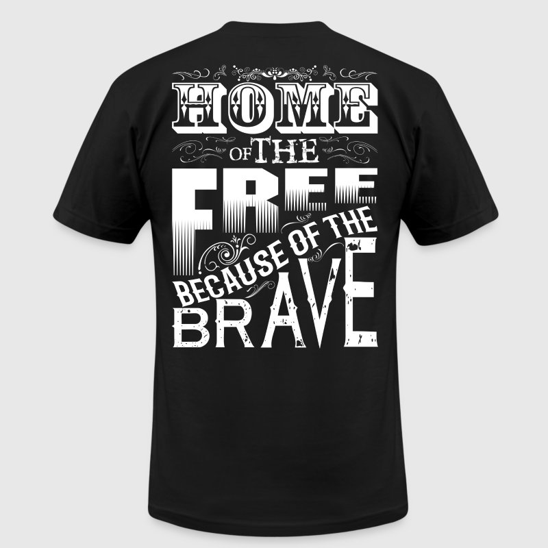 HOME OF THE FREE BECAUSE OF THE BRAVE - Men's Fine Jersey T-Shirt