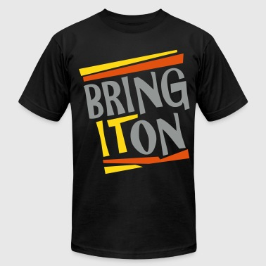 Bring it On - Men's Fine Jersey T-Shirt