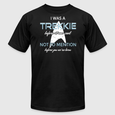 I was a Trekkie before it was cool! - Men's T-Shirt by American Apparel