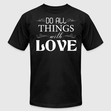 DO ALL THINGS WITH LOVE - Men's Fine Jersey T-Shirt