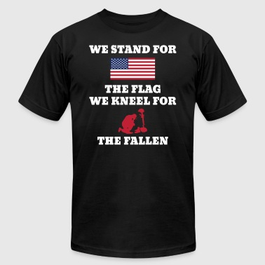 We Stand For The Flag We Kneel For The Fallen - Men's Fine Jersey T-Shirt