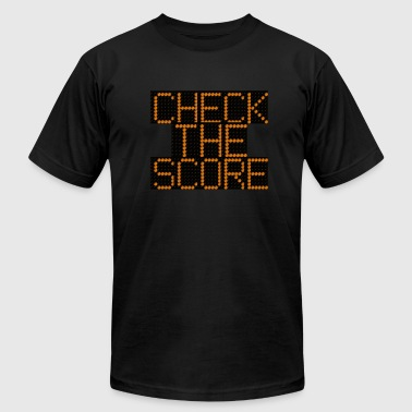 CHECK THE SCORE - Men's T-Shirt by American Apparel