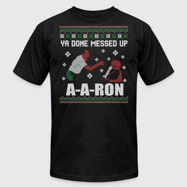Ya done messed up aaron - Men's T-Shirt by American Apparel