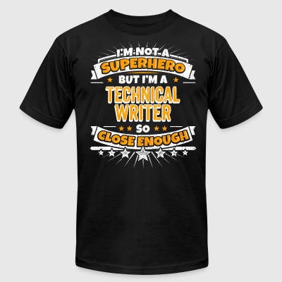 Not A Superhero But A Technical Writer - Men's T-Shirt by American Apparel