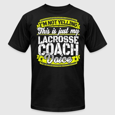 Funny lacrosse coach: My Lacrosse Coach Voice - Men's T-Shirt by American Apparel