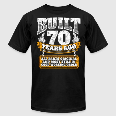 70th birthday gift idea: Built 70 years ago Shirt - Men's T-Shirt by American Apparel