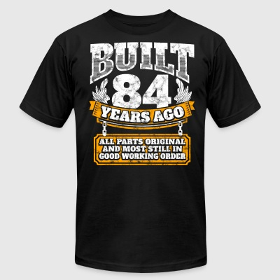 84th birthday gift idea: Built 84 years ago Shirt - Men's T-Shirt by American Apparel