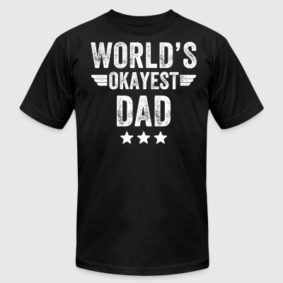 world's okayest dad - Men's T-Shirt by American Apparel
