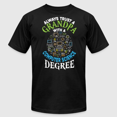 Grandpa With A Computer Science Degree T Shirt - Men's T-Shirt by American Apparel