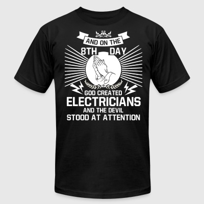 On The 8th Day God Created Electricians T Shirt - Men's T-Shirt by American Apparel