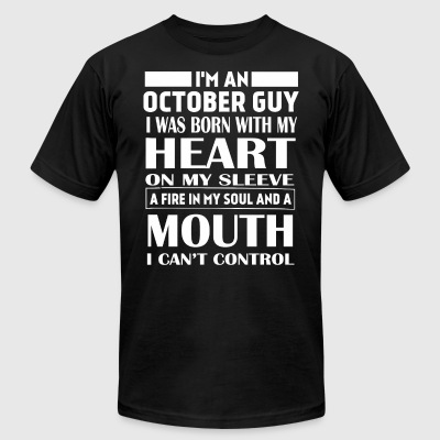 I'm a October guy I was born with my heart - Men's T-Shirt by American Apparel