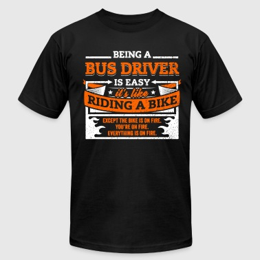 Bus Driver Shirt: Being A Bus Driver Is Easy - Men's Fine Jersey T-Shirt