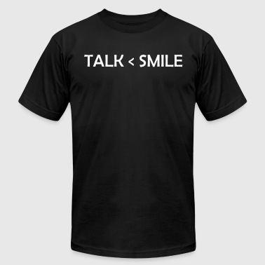 Talk Is Greater Than Smile - Men's Fine Jersey T-Shirt