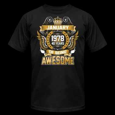 January 1978 40 Years Of Being Awesome - Men's Fine Jersey T-Shirt