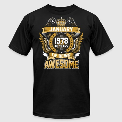 January 1978 40 Years Of Being Awesome - Men's T-Shirt by American Apparel