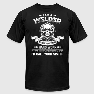 I Am A Welder T Shirt - Men's T-Shirt by American Apparel