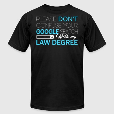 Google Search With My Law Degree T Shirt - Men's Fine Jersey T-Shirt