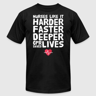 Nurses like it harder faster deeper cpr saves live - Men's T-Shirt by American Apparel