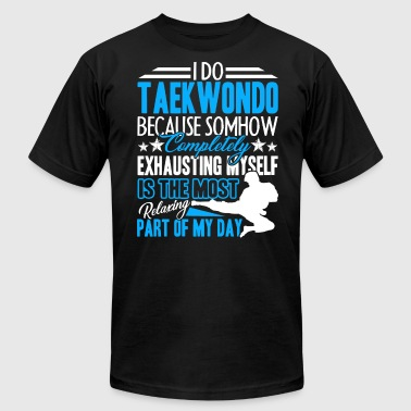 I Do Taekwondo Shirt - Men's T-Shirt by American Apparel