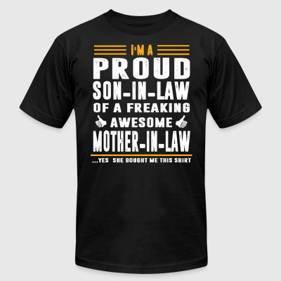 I m a Proud Son In Law Freaking Awesome Mother - Men's T-Shirt by American Apparel