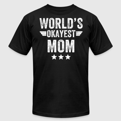 world's okayest mom - Men's T-Shirt by American Apparel