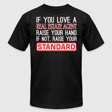 If You Love Real Estate Agent Raise Hand Standard - Men's T-Shirt by American Apparel